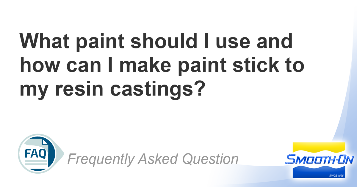 What paint should I use and how can I make paint stick to my resin